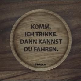 """Holzpost® Untersetzer Bierdeckel """"Komm, ich trinke. Dann kannst du fahren."""" - Holzspielzeug Profi"""