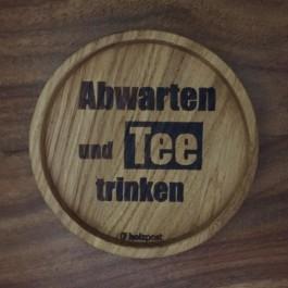 """Holzpost® Untersetzer Bierdeckel """"Abwarten und Tee trinken"""" - Holzspielzeug Profi"""