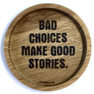 """Holzpost® Untersetzer Bierdeckel """"Bad choices make good stories"""" - Holzspielzeug Profi"""