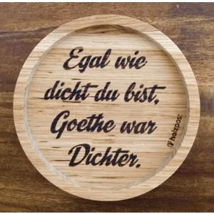Holzpost® Untersetzer ...Goethe war Dichter